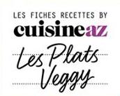 Fiches Cuisine AZ - Les Plats Veggy vegan - recettes